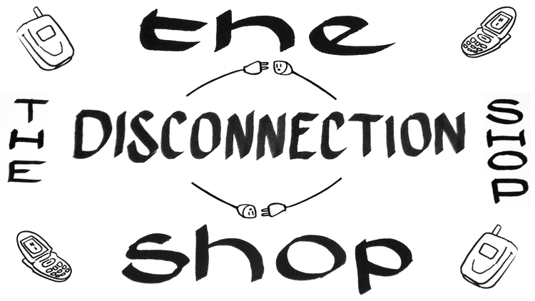 the disconnection shop